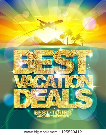 Best vacation deals poster, advertising design mock up with golden headline and plane flying against golden dawn sky