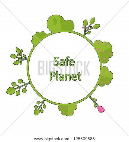 Drawing doodle frame in form circle green earth on surface tree, plant, flower and bush intro cry text safe planet - vector