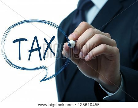 Tax Concept. Businessman writing TAX on screen isolated on white