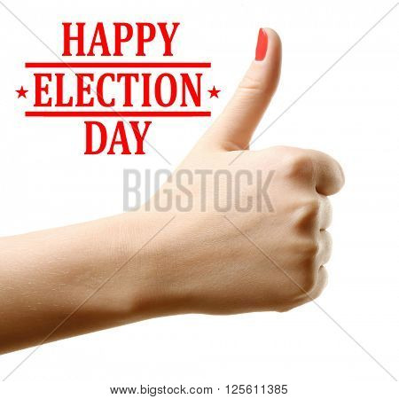 Woman hand thumb up and Happy Election Day text isolated on white