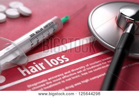 Hair loss - Printed Diagnosis on Red Background with Blurred Text and Composition of Pills, Syringe and Stethoscope. Medical Concept. Selective Focus. 3D Rendering.