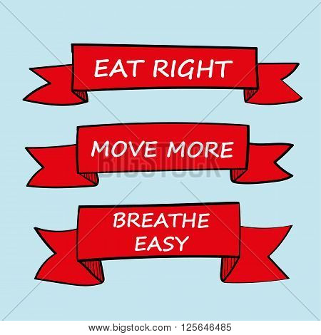 Three hand drawn banners with the added text Eat Right, Move More and Breathe Easy as an incentive and reminder to live a healthy lifestyle
