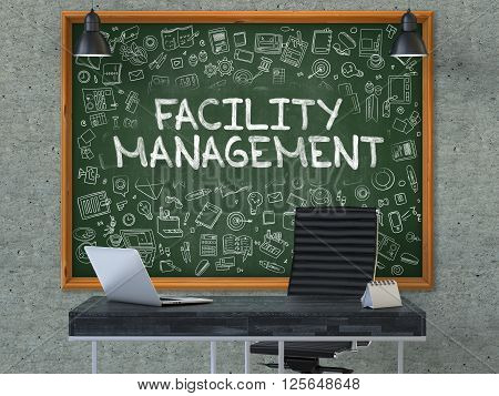 Facility Management - Hand Drawn on Green Chalkboard in Modern Office Workplace. Illustration with Doodle Design Elements. 3D.