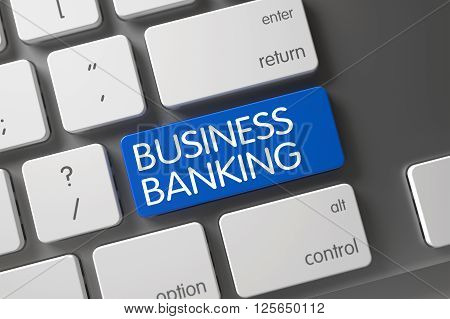 Business Banking on Modern Laptop Keyboard Background. Modern Keyboard with Hot Key for Business Banking. Keyboard with Blue Button - Business Banking. 3D.
