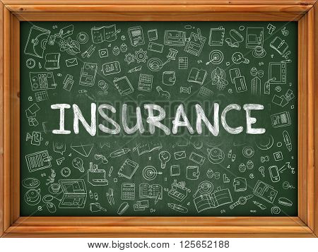 Insurance - Hand Drawn on Green Chalkboard with Doodle Icons Around. Modern Illustration with Doodle Design Style.