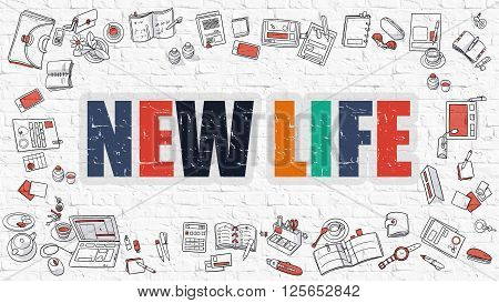 New Life Concept. New Life Drawn on White Wall. New Life in Multicolor. Doodle Design. Modern Style Illustration. Doodle Design Style of New Life. Line Style Illustration. White Brick Wall.