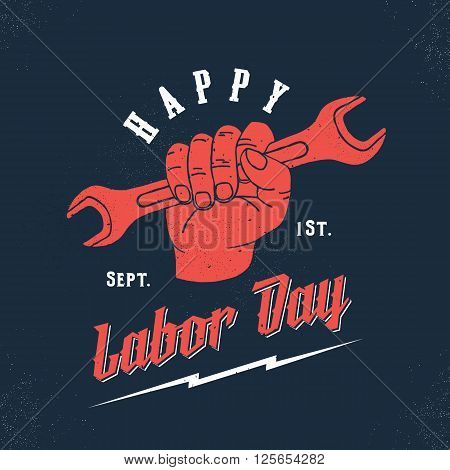 Happy Labor Day Vintage Vector Poster, Card, Print or Label Template. Wrench in a Hand with Retro Typography and Shabby Textures. Red on Dark Blue Background.