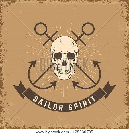 Sailor spirit. Skull with anchors on grunge background.