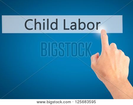Child Labor - Hand Pressing A Button On Blurred Background Concept On Visual Screen.