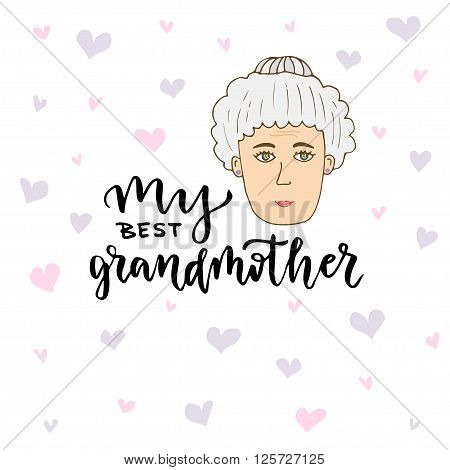 Vector greeting card. Hand dawn doodle woman face with lettering My best grandmother.