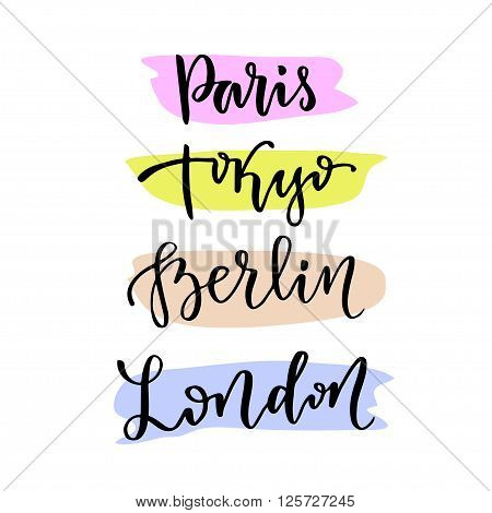 Hand lettering. Vector modern calligraphic lettering. Capital cities of the world - Paris Tokyo Berlin London.
