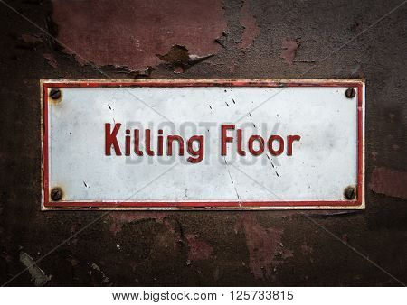 Grungy Old Killing Floor Floor Sign In A Slaughterhouse