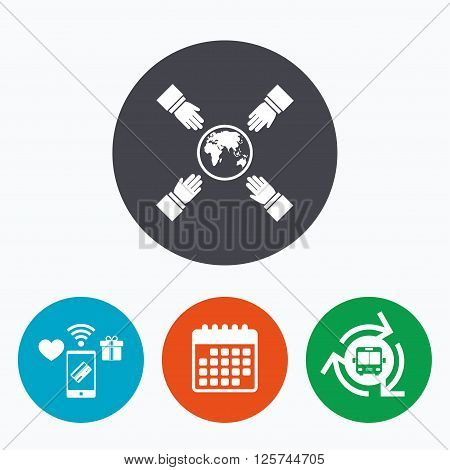 Hands reach for earth sign icon. Save planet symbol. Mobile payments, calendar and wifi icons. Bus shuttle.