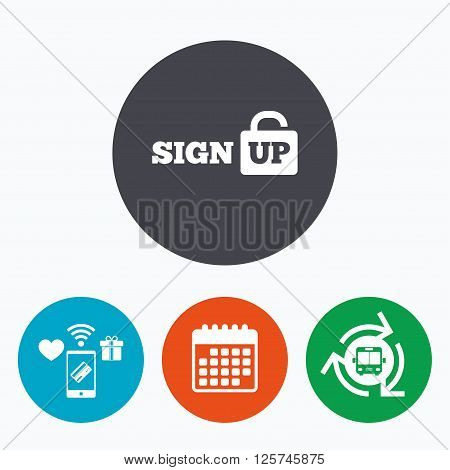 Sign up sign icon. Registration symbol. Lock icon. Mobile payments, calendar and wifi icons. Bus shuttle.