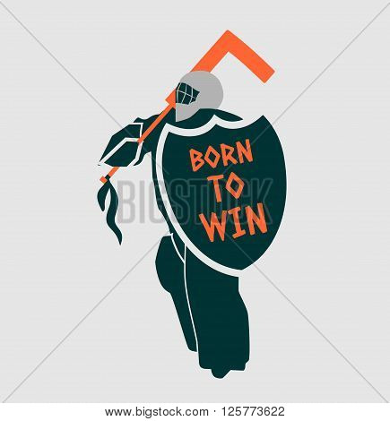 Vector illustration of ice hockey goalie with knight shield. Born to win motto. Sport metaphor. Sport relative quote