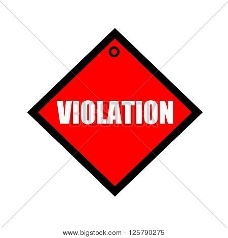 VIOLATION black wording on quadrate red background