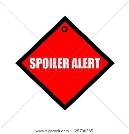 Spoiler alert black wording on quadrate red background