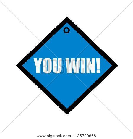 You win white wording on quadrate blue background