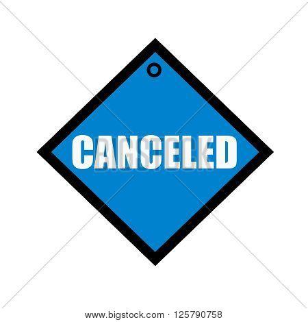 canceled white wording on quadrate blue background