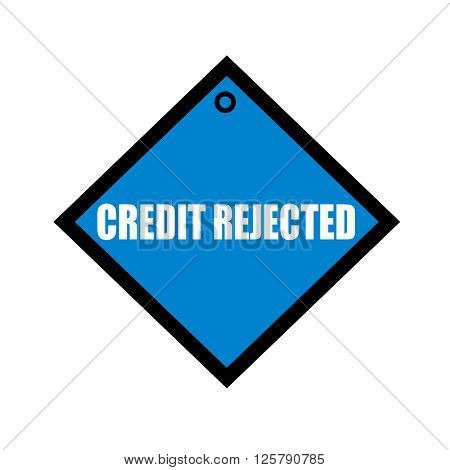 credit rejected white wording on quadrate blue background