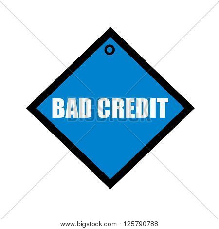 bad credit white wording on quadrate blue background
