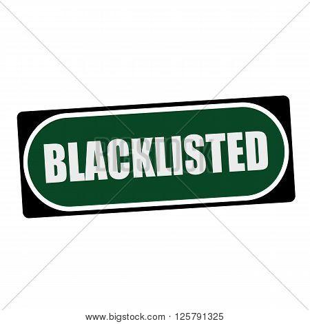 BLACKLISTED white wording on green background black frame