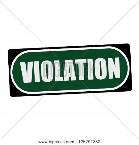 VIOLATION white wording on green background black frame