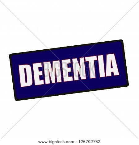 an images of DEMENTIA wording on rectangular Green signs