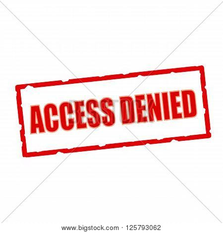 access denied wording on chipped rectangular signs