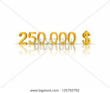 250.000 $ 3d word with reflection !