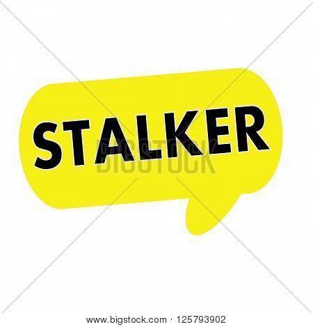 STALKER wording on Speech bubbles yellow rectangular