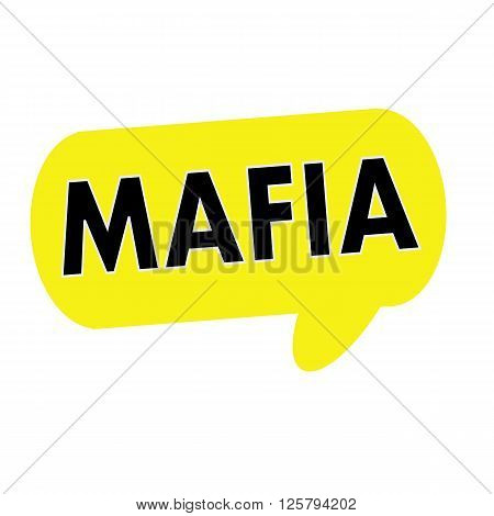 Mafia wording on Speech bubbles yellow rectangular