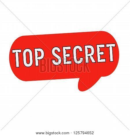 top secret wording on Speech bubbles red cylinder