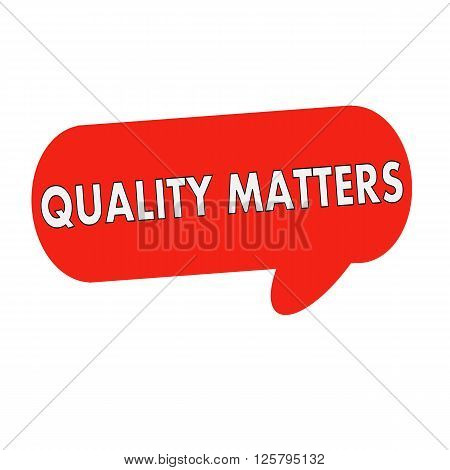 quality matters wording on Speech bubbles red cylinder