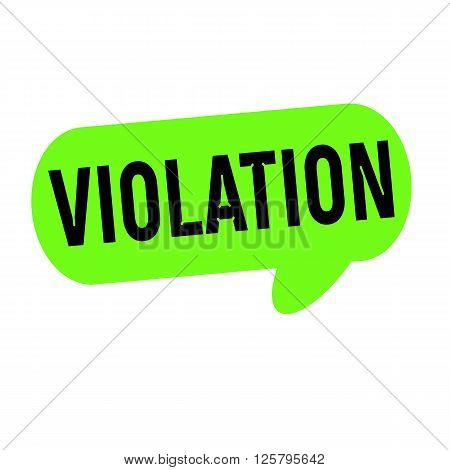 VIOLATION wording on Speech bubbles green cylinder
