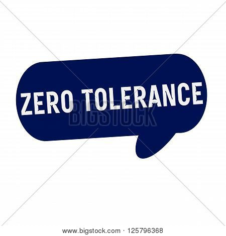ZERO TOLERANCE wording on Speech bubbles blue cylinder