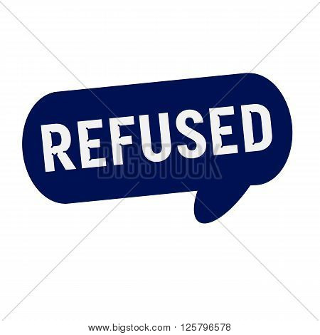 REFUSED wording on Speech bubbles blue cylinder