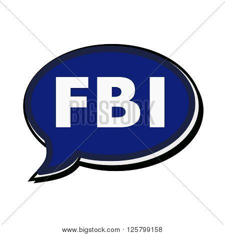 an images of FBI wording on blue Speech bubbles