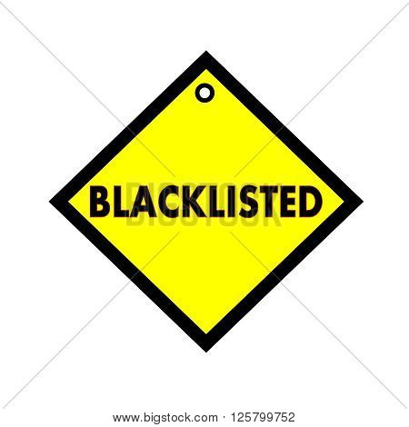 BLACKLISTED black wording on quadrate yellow background