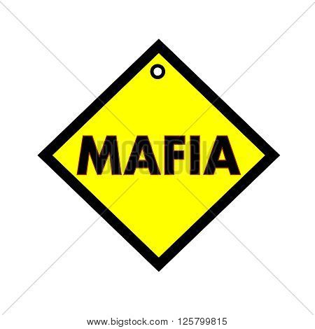 Mafia black wording on quadrate yellow background