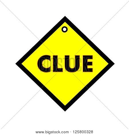 Clue black wording on quadrate yellow background