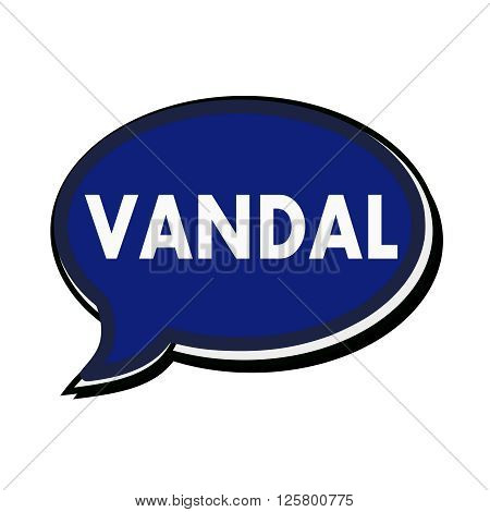 an images of VANDAL wording on blue Speech bubbles