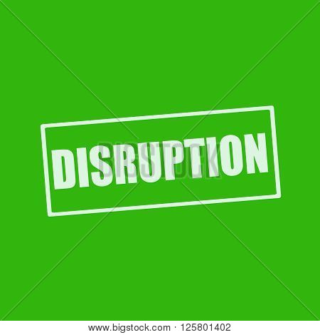 DISRUPTION white wording on rectangle green background