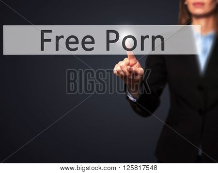 Free Porn - Businesswoman Hand Pressing Button On Touch Screen Interface.