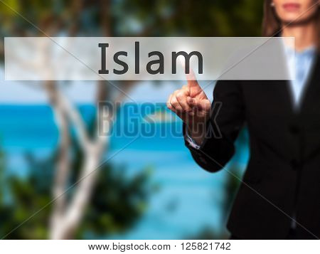 Islam  - Businesswoman Hand Pressing Button On Touch Screen Interface.