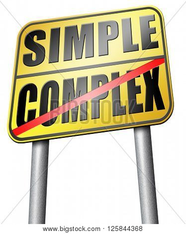 simple or complex simplicity and simplifying easy versus complicated or difficult road sign arrow