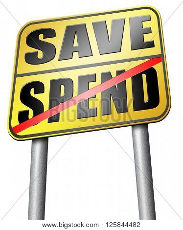 save spend saving or spending money bank deposit or buying