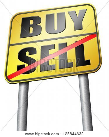 buy or sell house buying or selling on stock market exchange international trade road sign text