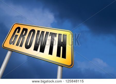 growth, grow in economic market stock or business development profit rise increase, road sign billboard.
