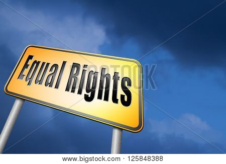 Equal rights no discrimination and same opportunities for all women man disabled black  white solidarity discrimination of people with disability or physical and mental handicap, road sign billboard
